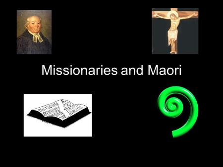 Missionaries and Maori. The Church Missionary Society Founded in 1799 Evangelical Anglicans Anti-slavery Missions in Asia, Canada, Africa, South America,