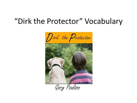 """Dirk the Protector"" Vocabulary"