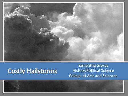 Samantha Grevas History/Political Science College of Arts and Sciences.