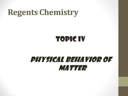 Topic IV Physical Behavior of Matter