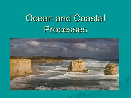 Ocean and Coastal Processes. The Origin of Earth's Water 1.Most water came from __________ originating deep within Earth's molten interior. 2. Some water.
