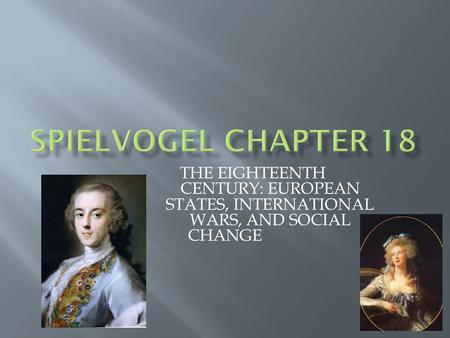 THE EIGHTEENTH CENTURY: EUROPEAN STATES, INTERNATIONAL WARS, AND SOCIAL CHANGE.