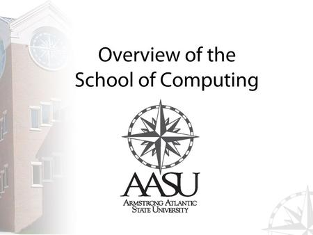 Overview of the School of Computing. Overview of the School of Computing — 2 Outline Foundations Students Faculty.