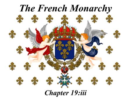 The French Monarchy Chapter 19:iii France was divided between Catholic and Huguenot- dominated areas by the late-1500s.