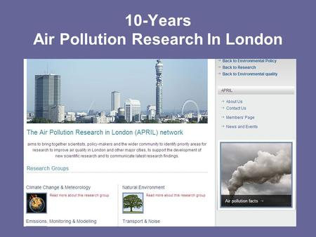 10-Years Air Pollution Research In London. Sources of particles from a vehicle Emissions dependent upon vehicle speed (resuspension, tyre and road.