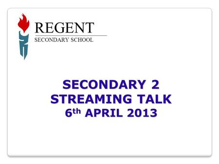 SECONDARY 2 STREAMING TALK