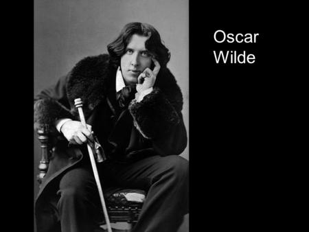 Oscar Wilde. Aesthete of Aesthetes What's in a name! The poet is WILDE, But his poetry's tame.