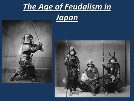 The Age of Feudalism in Japan