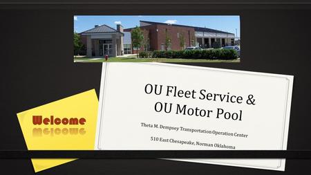 OU Fleet Service & OU Motor Pool Theta M. Dempsey Transportation Operation Center 510 East Chesapeake, Norman Oklahoma.