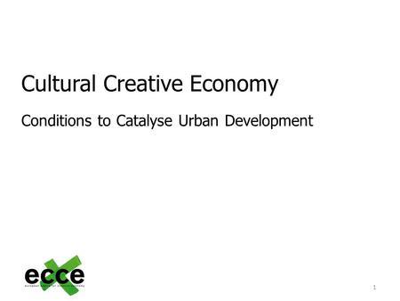 1 Cultural Creative Economy Conditions to Catalyse Urban Development.