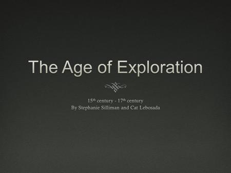 Essential QuestionsEssential Questions  What is The Age of Exploration?  What were the economic, political, and religious causes of European exploration?