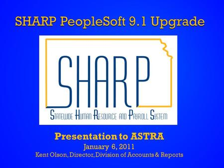 Presentation to ASTRA January 6, 2011 Kent Olson, Director, Division of Accounts & Reports.