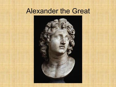 Alexander the Great. Hellenic Minoans through the death of Alexander the Great Hellenistic Death of Alexander the Great through defeat by Rome.