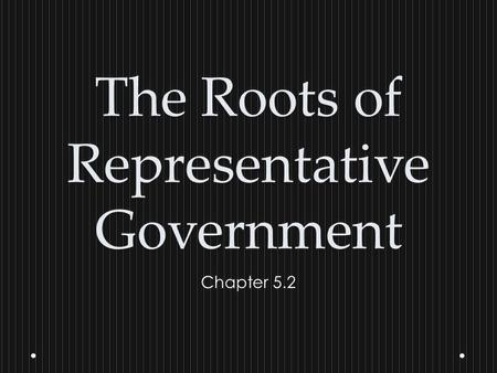The Roots of Representative Government