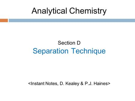 Analytical Chemistry Section D Separation Technique.