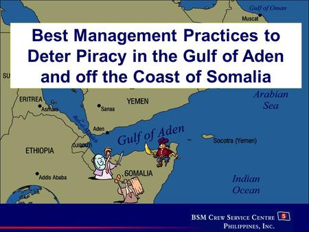 Best Management Practices to Deter Piracy in the Gulf of Aden and off the Coast of Somalia.