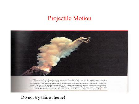 Projectile Motion Do not try this at home!.