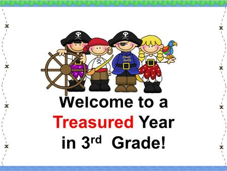 Welcome to a Treasured Year in 3 rd Grade!. Mrs. Ewers' Treasured Third Grade <strong>Class</strong> Pickett's Mill Elementary Open House August 14, 2014 Created by: Ashley.