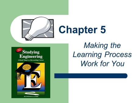 Making the Learning Process Work for You