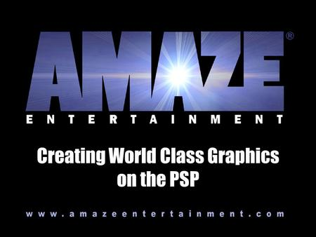 Creating World Class Graphics on the PSP. Shipped Titles PSP Art Topics Asset breakdowns Open Q & A.