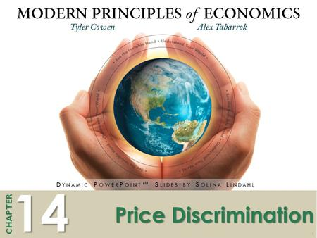 14 CHAPTER D YNAMIC P OWER P OINT ™ S LIDES BY S OLINA L INDAHL 1 Price Discrimination.