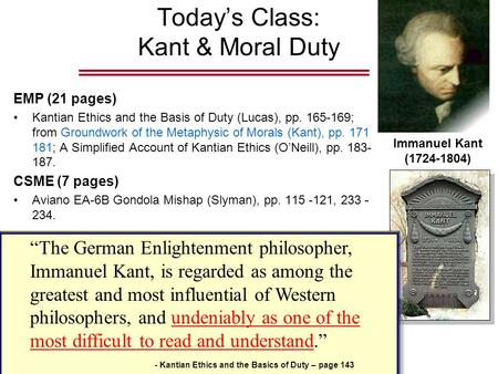 EMP (21 pages) Kantian Ethics and the Basis of Duty (Lucas), pp. 165-169; from Groundwork of the Metaphysic of Morals (Kant), pp. 171- 181; A Simplified.