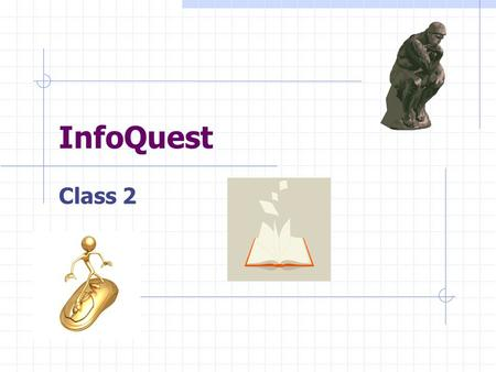 InfoQuest Class 2. Agenda Review homework—topic & essential questions Note Taking Strategies Citations & Citation Makers Search Engines Big 6 Organizer.