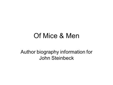 Author biography information for John Steinbeck