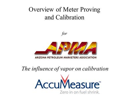 Overview of Meter Proving and Calibration for The influence of vapor on calibration.