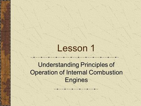 Understanding Principles of Operation of Internal Combustion Engines