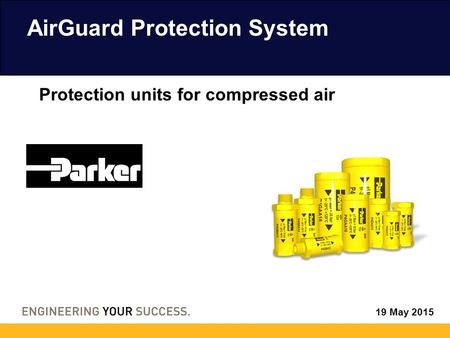 19 May 2015 AirGuard Protection System Protection units for compressed air.