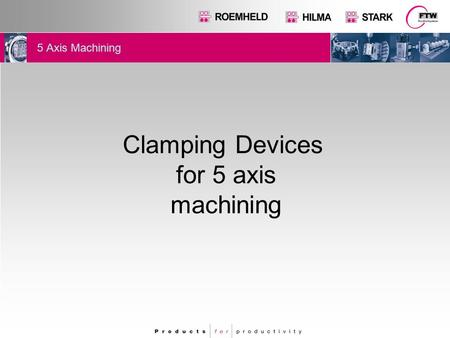 5 Axis Machining Clamping Devices for 5 axis machining.