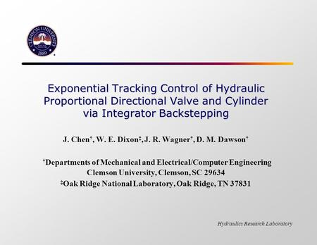Hydraulics Research Laboratory Exponential Tracking Control of Hydraulic Proportional Directional Valve and Cylinder via Integrator Backstepping Exponential.