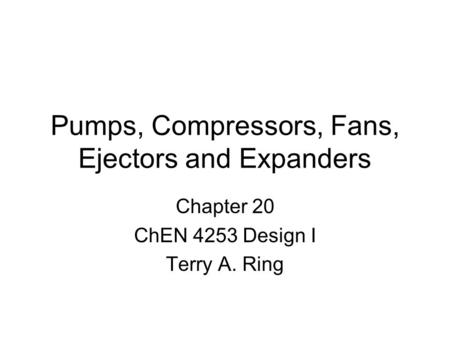Pumps, Compressors, Fans, Ejectors and Expanders