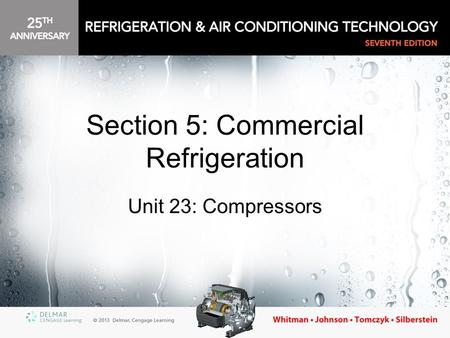 Section 5: Commercial Refrigeration Unit 23: Compressors.