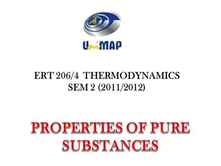 ERT 206/4 THERMODYNAMICS SEM 2 (2011/2012). Due to different components in air condensing at different temperature at specified pressure Pure substance:
