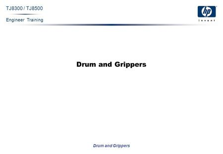 Engineer Training Drum and Grippers TJ8300 / TJ8500 Drum and Grippers.