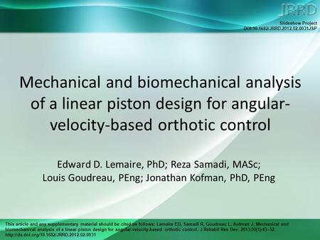 This article and any supplementary material should be cited as follows: Lemaire ED, Samadi R, Goudreau L, Kofman J. Mechanical and biomechanical analysis.