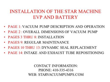 INSTALLATION OF THE STAR MACHINE EVP AND BATTERY