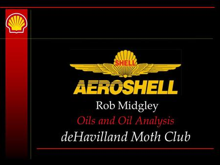 Rob Midgley Oils and Oil Analysis deHavilland Moth Club.