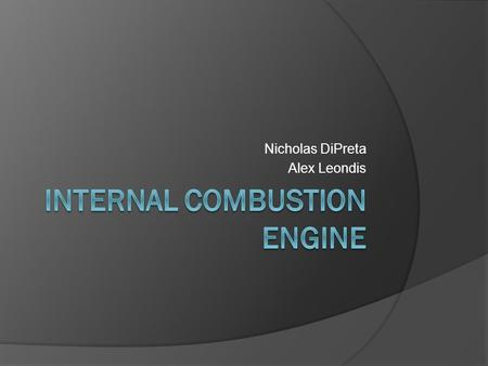 Nicholas DiPreta Alex Leondis. Basic Premise  Conversion of PE from propellant to a desired motion Propellant and engine create motion.