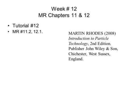 Week # 12 MR Chapters 11 & 12 Tutorial #12 MR #11.2, 12.1.