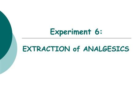 EXTRACTION of ANALGESICS