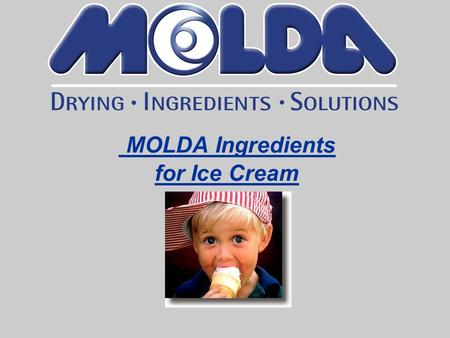 MOLDA Ingredients for Ice Cream. MOLDA Ingredients for Ice Cream: Advantages and Ideas (I.): - by use of 2 % of MOLDA natural fruit powders you can drop.