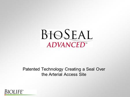 Patented Technology Creating a Seal Over the Arterial Access Site