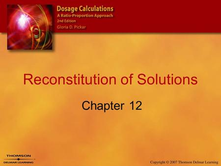 Reconstitution of Solutions Chapter 12. 2 Parts of Solutions.