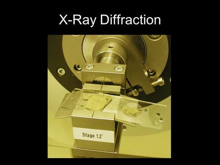 X-Ray Diffraction. The XRD Technique Takes a sample of the material and places a powdered sample which is then illuminated with x-rays of a fixed wave-length.