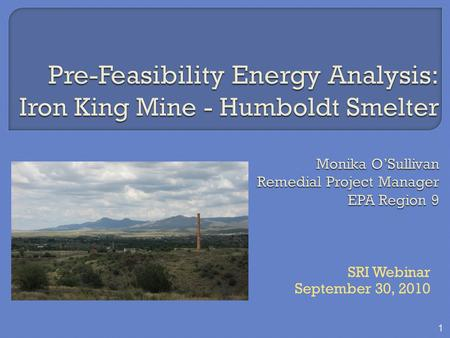 SRI Webinar September 30, 2010 1.  Purpose of Pre-Feasibility Study  Site Background  Regional Context  Site Reuse Goals  Renewable Energy Assessment.