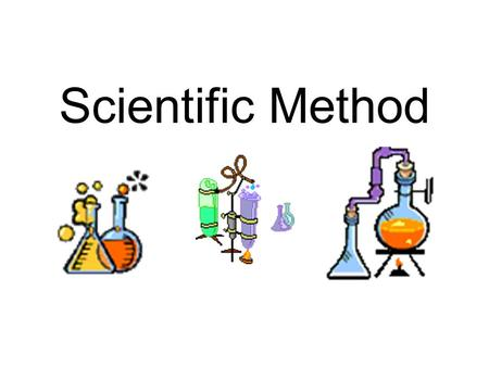 Scientific Method. Steps to the Scientific Method Identify a problem (ask a question) Then do background research on the problem Form a hypothesis. Test.