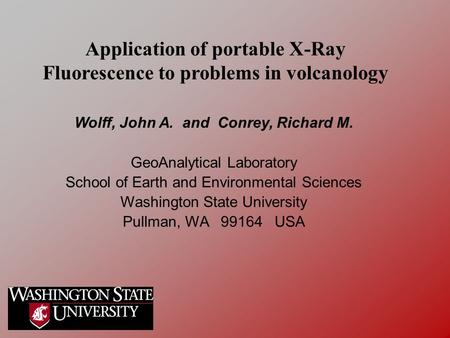 Wolff, John A. and Conrey, Richard M. GeoAnalytical Laboratory School of Earth and Environmental Sciences Washington State University Pullman, WA 99164.